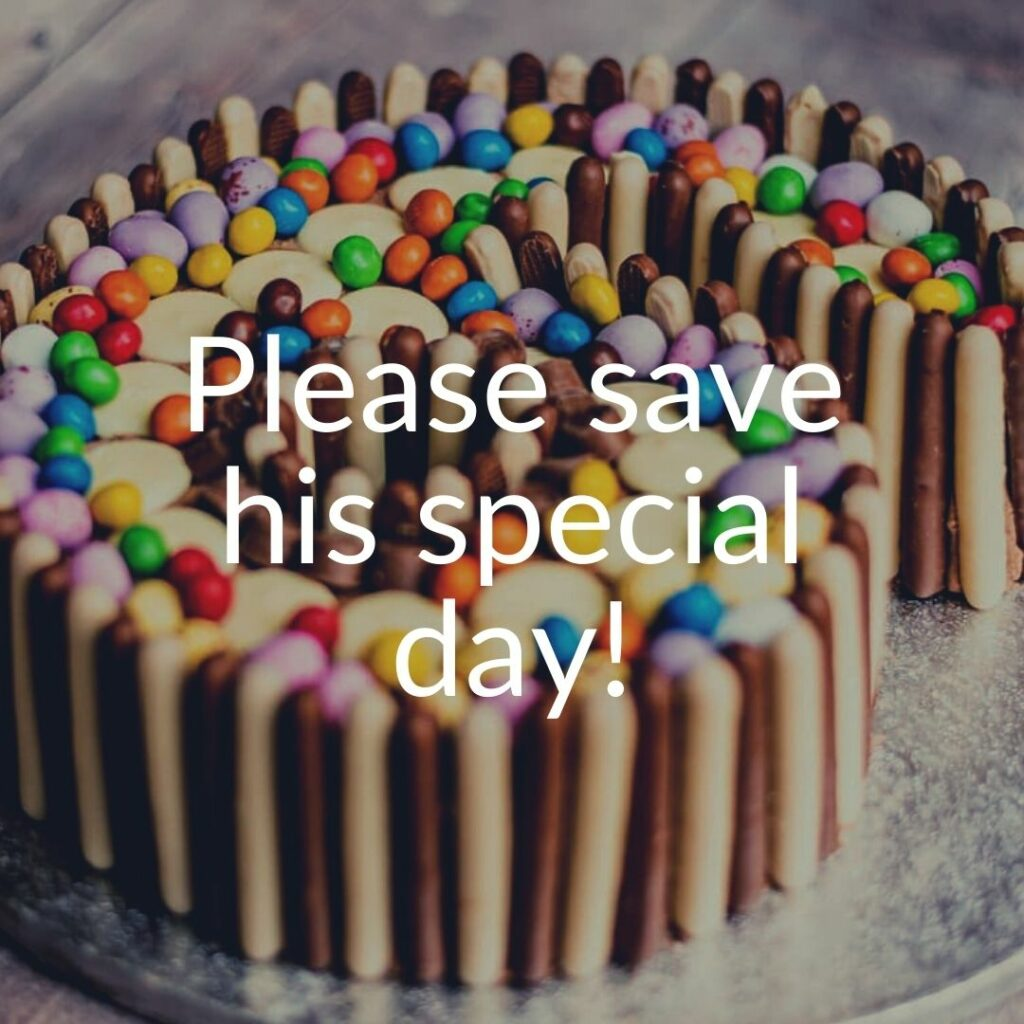 A photo of a Smarties-covered cake with the words please save his special day laid over the top