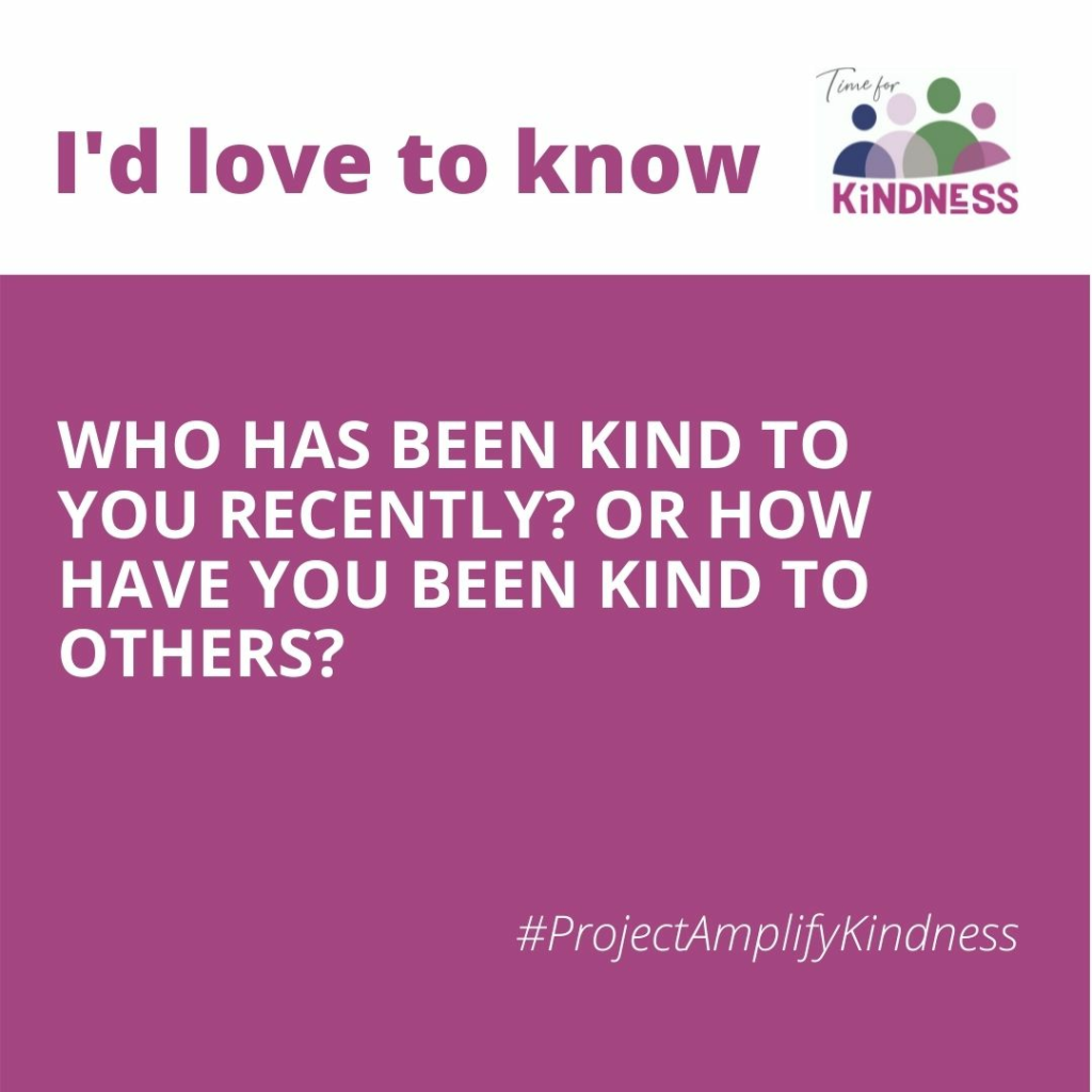 Magenta and white square asking who has been kind to you recently or how have you been kind to others