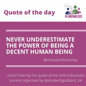 """A magenta square with the Time for Kindness logo in the corner and the quote """"Never underestimate the power of being a decent human being"""""""