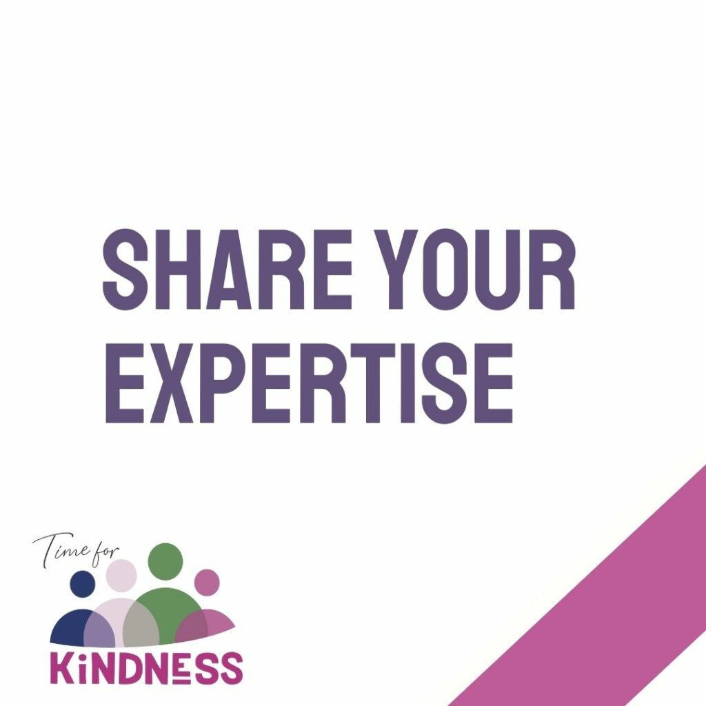 a white square with the Time for Kindness logo and the words Share Your Expertise across the middle